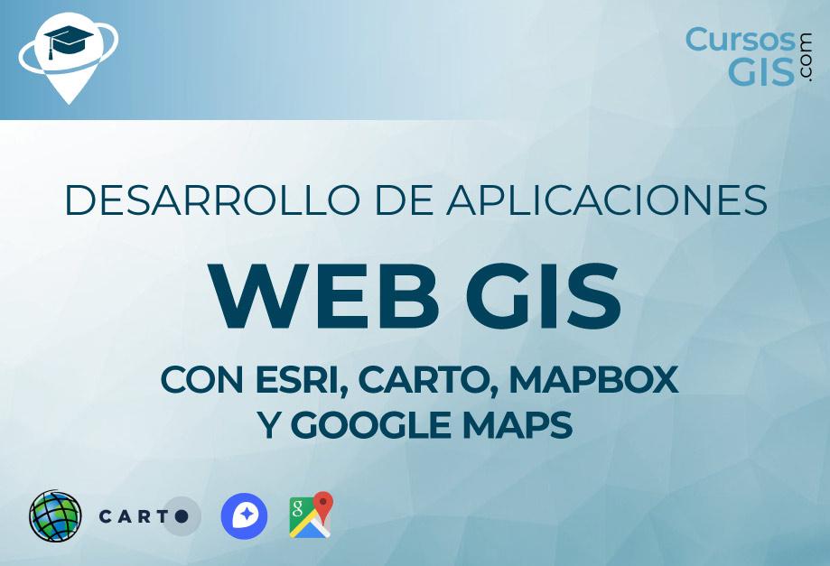 Curso de Desarrollo de Aplicaciones Web GIS con ESRI, Carto, MapBox, y Google Maps