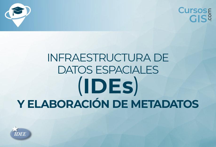 Curso de Infraestructura de Datos Espaciales (IDEs)