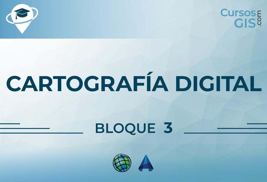 Cartografía Digital - Bloque III -  Enero 2021