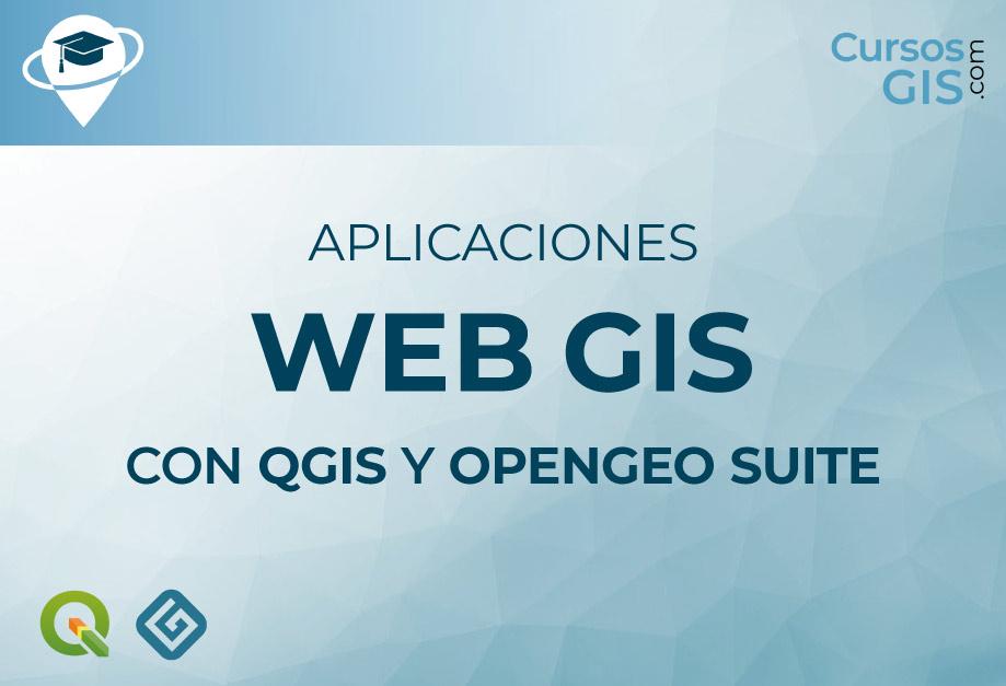 Curso de Aplicaciones Web GIS con QGIS y OpenGeo Suite