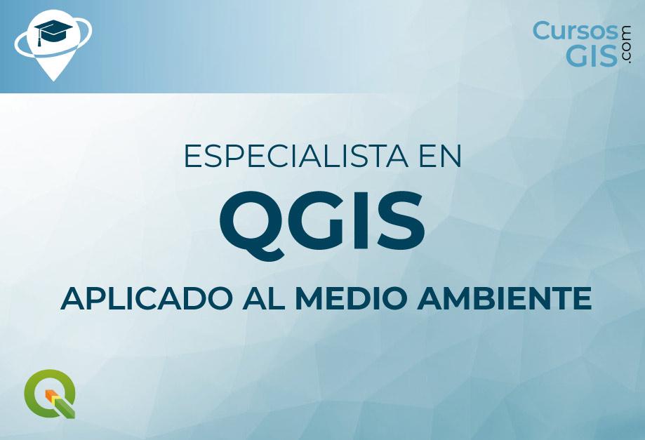 CURSO ONLINE DE ESPECIALISTA EN QGIS APLICADO AL MEDIO AMBIENTE