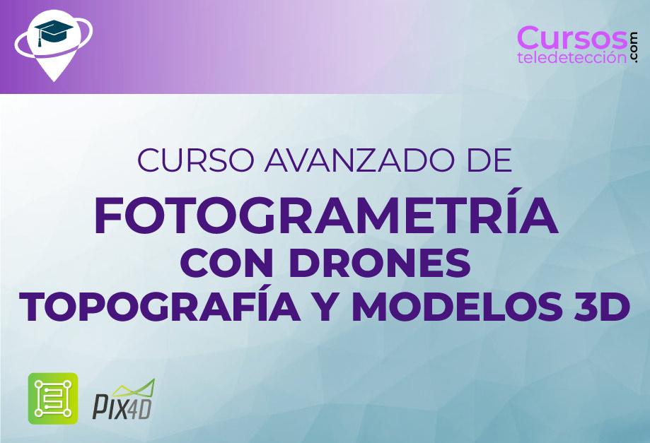 Curso Avanzado de Fotogrametría con Drones: Topografía y Modelos 3D