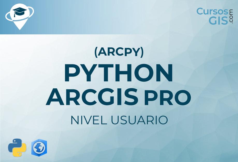 Curso Online de Python ( nivel usuario) en ArcGIS Pro