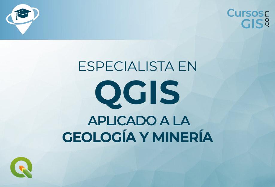 Especialista QGIS aplicado a la Geología y Minería - Marzo 2021