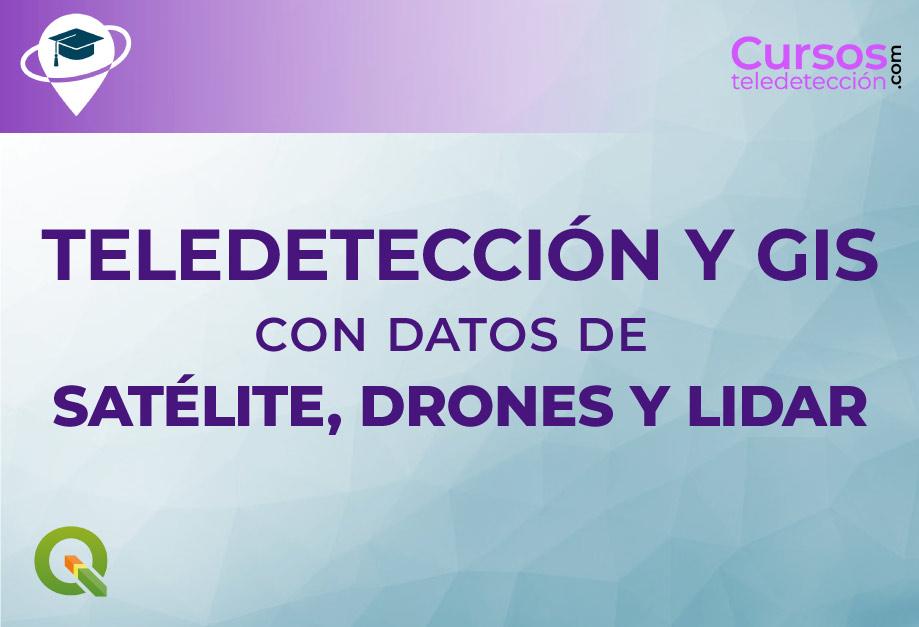 Curso de Teledetección y GIS con datos de Satélite, Drones y LIDAR