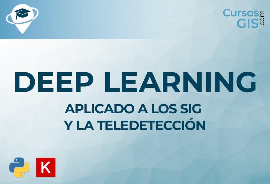 Curso online de Deep Learning aplicado a los SIG y la teledetección