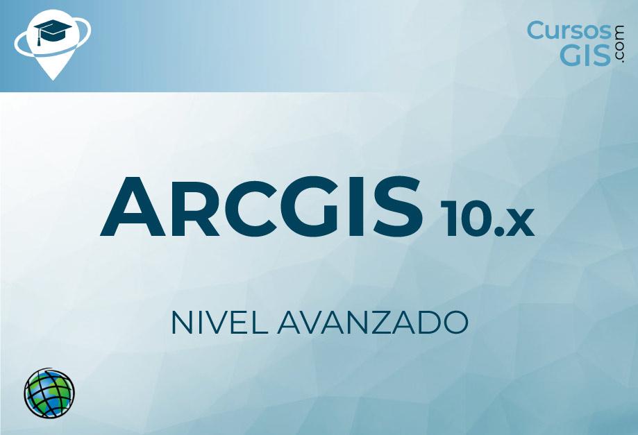 Curso de ArcGIS 10.x - Nivel Avanzado - Octubre 2020
