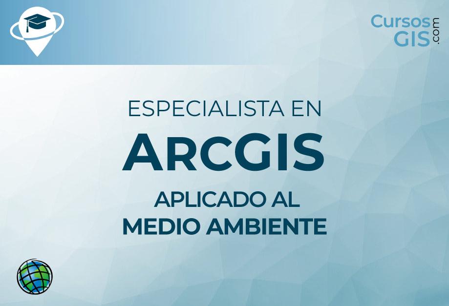 Curso de Especialista en ArcGIS aplicado a la gestión del Medio Ambiente
